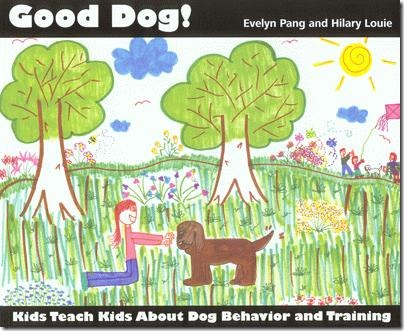 Good Dog! Kids Teach Kids About Dog Behavior and Training - a book about dogs written by children for children